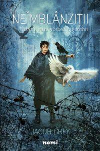 Băiatul care vorbea cu corbii (Neîmblânziții #1) · Jacob Grey