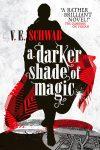 A Darker Shade of Magic (Shades of Magic #1) · V. E. Schwab
