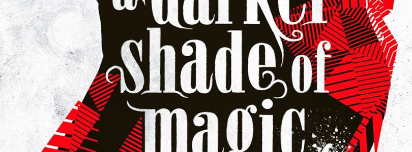 A Darker Shade of Magic (Shades of Magic #1) · V. E. Schwab