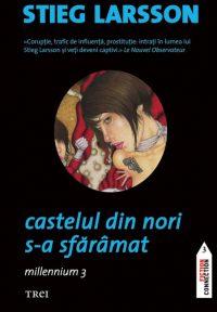 Castelul din nori s-a sfărâmat (Millennium #3) · Stieg Larsson