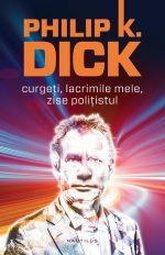 Curgeți, lacrimile mele, zise polițistul · Philip K. Dick