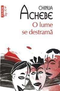 O lume se destramă (The African Trilogy #1) · Chinua Achebe