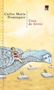 Casa de hârtie · Carlos María Domínguez