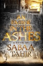 Elias și spioana Cărturarilor (An Ember in the Ashes #1) · Sabaa Tahir