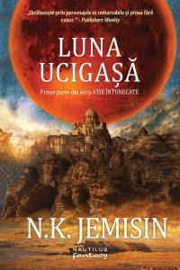 """Luna ucigașă (Vise întunecate #1) · N. K. Jemisin – """"Știai că scrierea poveștilor le ucide?"""""""