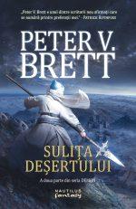 """Sulița deșertului (Demon #2) · Peter V. Brett · """"Totul. Totul strălucește."""""""