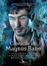 Fragment în avanpremieră: Cronicile lui Magnus Bane – Cassandra Clare, Sarah Rees Brennan și Maureen Johnson
