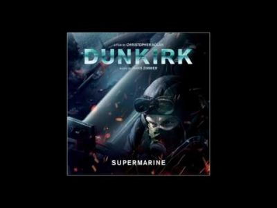 Playlist #3 – Supermarine by Hans Zimmer (Dunkirk)