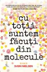 """Cu toții suntem făcuți din molecule · Susin Nielsen – """"Îmi urăsc viața."""""""