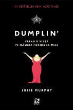 """Dumplin' (Dumplin' #1) · Julie Murphy – """"Vreau o viață pe măsura formelor mele"""""""