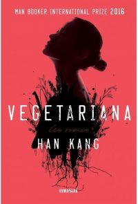 """Vegetariana · Han Kang – """"Nimeni nu mă poate face să respir."""""""
