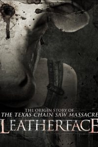 Leatherface · Ucigașul fără chip (2017)
