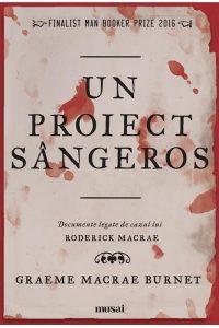 """Un proiect sângeros · Graeme Macrae Burnet – """"Legea nu înseamnă nimic pentru mine."""""""