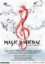 Magic National spectacol – concert la Teatrul Național București!