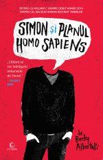 """Simon şi planul Homo Sapiens  · Becky Albertalli- – """"Mă simt irelevant. Urăsc asta."""""""