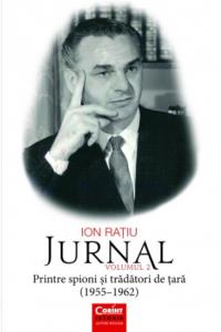 Lansare de carte: Jurnal. Printre spioni și trădători de țară (1955-1962) – volumul 2, de Ion Rațiu