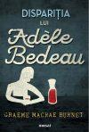 Dispariţia lui Adèle Bedeau (Georges Gorski #1) · Graeme Macrae Burnet