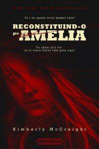 Fragment în avanpremieră: Reconstituind-o pe Amelia, de Kimberly McCreight