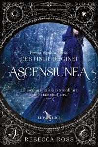 Fragment în avanpremieră: Ascensiunea (Destinul reginei #1), de Rebecca Ross