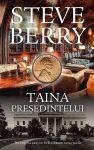"""Taina președintelui · Steve Berry – """"Întunericul cerea curaj, însă nu însemna înţelepciune."""""""