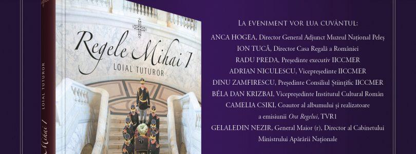 Prezentarea albumului Regele Mihai I. Loial tuturor la Sinaia