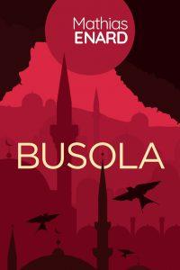 """Mathias Enard revine în colecția Babel a Editurii Nemira cu """"Busola"""", roman câștigător al premiului Goncourt"""