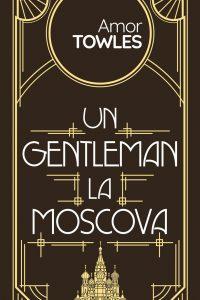 Fragment în avanpremieră: Un gentleman la Moscova, de Amor Towles