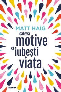 Fragment în avanpremieră: Câteva motive să iubești viața, de Matt Haig