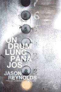 Un drum lung până jos · Jason Reynolds · Să nu plângi. Să nu torni. Să te răzbuni.