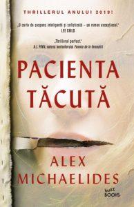 """Pacienta tăcută · Alex Michaelides · """"Adevărul e că suntem cu toții speriați. Suntem speriați unii de alții."""""""