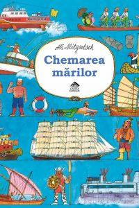 """[Editura Cartea Copiilor] """"Chemarea mărilor"""" de Ali Mitgutsch: istoria navigaţiei pentru copii"""