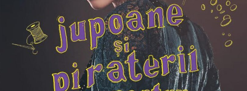 Fragment în avanpremieră: Ghid de jupoane și piraterii pentru doamne, de Mackenzi Lee