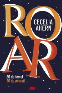 Editura ALL lansează campania de precomenzi pentru volumul ROAR, de Cecelia Ahern