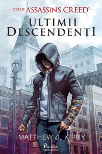 Fragment în avanpremieră: Assassin's Creed. Ultimii descendenți, de Matthew J. Kirby