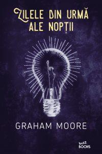 Fragment în avanpremieră: Zilele din urmă ale nopții, de Graham Moore