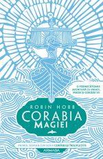 Corabia magiei (Corăbiile însuflețite #1) · Robin Hobb
