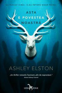 Asta e povestea noastră · Ashley Elston