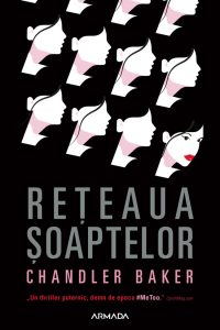 Fragment în avanpremieră: Rețeaua șoaptelor, de Chandler Baker
