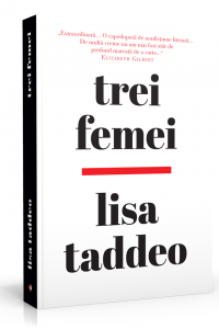 """""""Trei femei"""", de Lisa Taddeo, cea mai dezbătută carte a anului, va fi lansată la București în prezența autoarei!"""