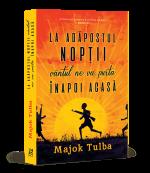 La adăpostul nopții vântul ne va purta înapoi acasă, de Majok Tulba