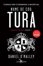 Nume de cod: Tura (Dosarele Checquy #1) · Daniel O'Malley