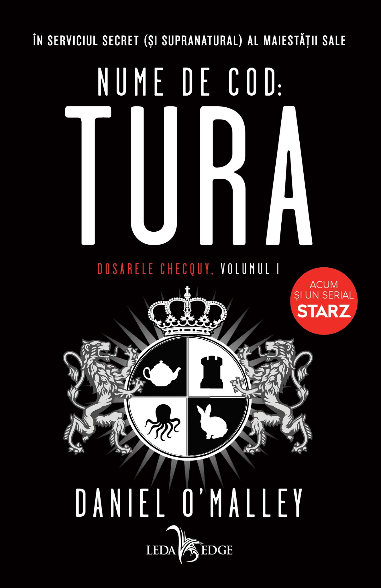 Nume de cod: Tura · Daniel O'Malley (recenzie, Leda Edge)