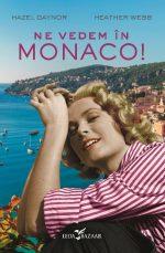 Ne vedem în Monaco!, de Hazel Gaynor și Heather Webb