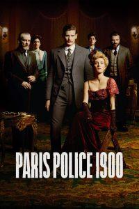 Crime, șantaje, revolte, conspirații și lovituri de stat în noul serial Paris Police 1900!